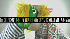 Think About Life 'Havin' My Baby' music video