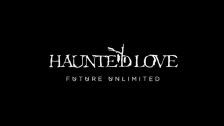 Future Unlimited 'Haunted Love' music video